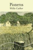 PIONEROS del autor WILLA CATHER (ISBN 9788490650646). Comprar libro completo al MEJOR PRECIO nuevo o segunda mano, leer online la sinopsis o resumen, opiniones, críticas y comentarios.