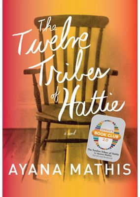 Oprah's Book Club 2.0 pick, The Twelve Tribes of Hattie by Ayana Mathis