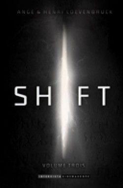 Découvrez Shift : Volume trois, de Ange,Henri Loevenbruck sur Booknode, la communauté du livre