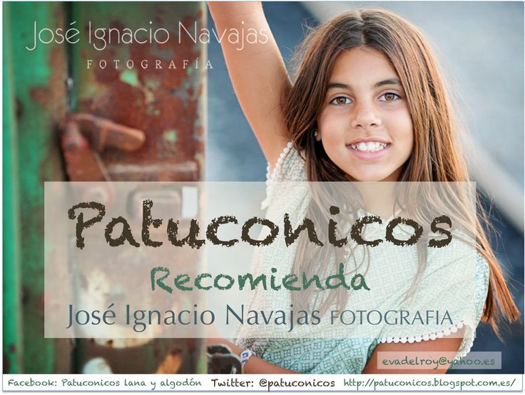 Patuconicos recomienda la Fotografía de Jose Ignacio Navajas:http://jinfotografia.com