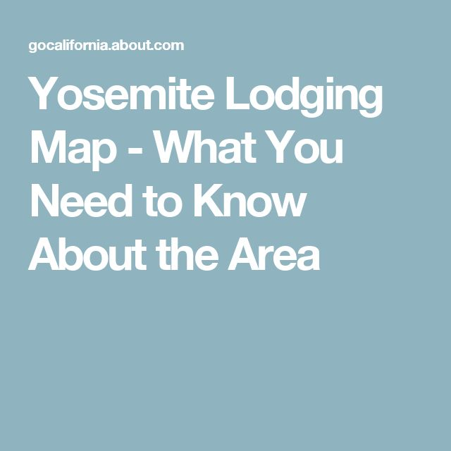 Yosemite Lodging Map - What You Need to Know About the Area