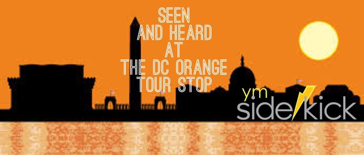 4 things that stood out to me at the DC Orange Tour Stop.