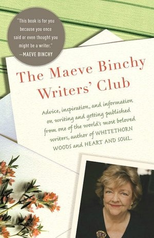 The Maeve Binchy Writers' Club  One of my favorite authors.