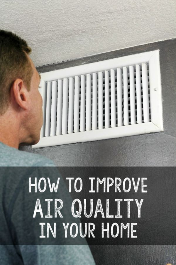 How to improve air quality in your home. These great life hacks are easy to implement and can improve your health.