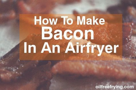 Share on Facebook Share on Twitter Reddit Pocket Tumblr Print Email Bacon is one of the most loved foods out there thanks to a sharp and satisfying taste. While there are many different ways to cook bacon, one of the best may involve using a machine you haven't heard of. Below is a brief guide where we discuss how to make bacon using an Airfryer. What Is An Air fryer? An Airfryer was the hit of 2016 with countless celebrity endorsements. The Philips Digital Airfryer was one of the first…
