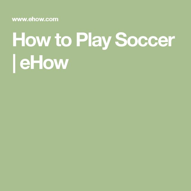 How to Play Soccer   eHow