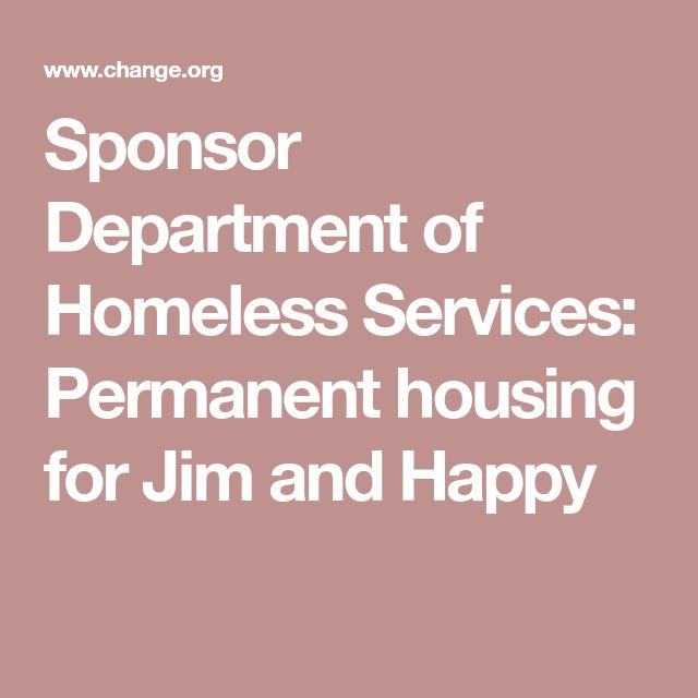 Sponsor Department of Homeless Services: Permanent housing for Jim and Happy