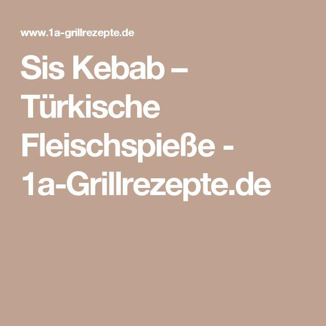 Sis Kebab – Türkische Fleischspieße - 1a-Grillrezepte.de