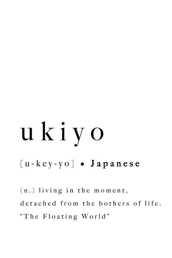 Ukiyo Japanese Print Quote Modern Definition Type Printable Poster Inspirational Art Typography Insp In 2020 Japanese Quotes Aesthetic Words Rare Words