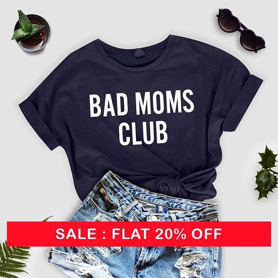 Ladies Shirts   Bad Moms Club   Mom Life Shirt   Womens Tshirts   Shirts With Quotes   Printed T Shirts   Womens Graphic Tees by thecozyapparel