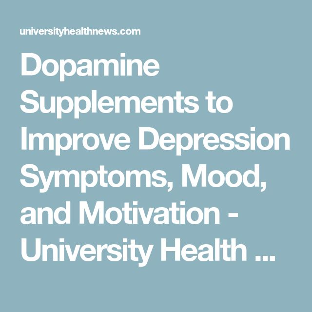Dopamine Supplements to Improve Depression Symptoms, Mood, and Motivation - University Health News