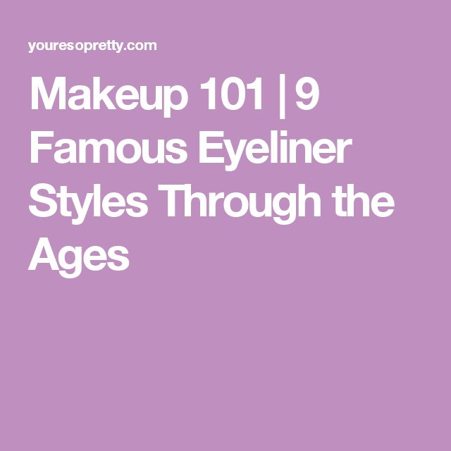 Makeup 101 | 9 Famous Eyeliner Styles Through the Ages
