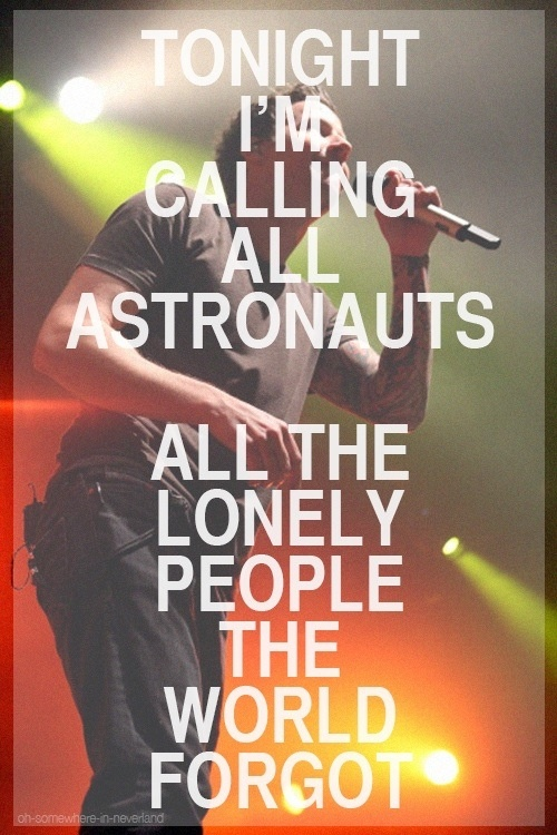 Simple Plan- Astronauts. First song by them I heard, thanks to Full Frontal :)