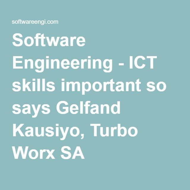Software Engineering - ICT skills important so says Gelfand Kausiyo, Turbo Worx SA