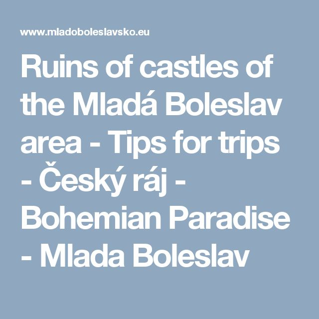 Ruins of castles of the Mladá Boleslav area  - Tips for trips - Český ráj - Bohemian Paradise - Mlada Boleslav