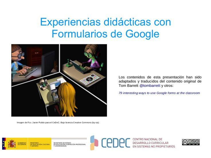 cedec-13-actividades-didcticas-con-google-forms by Canal de CeDeC via Slideshare