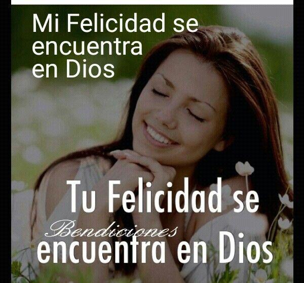 Mi #Felicidad, tu Felicidad, nuestra Felicidad se encuentra en #Dios
