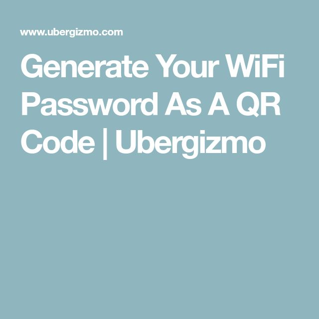 Generate Your WiFi Password As A QR Code | Ubergizmo