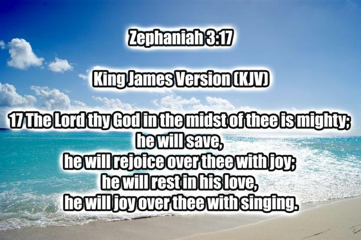 #Zephaniah 3:17 King James Version (KJV) 17 The Lord thy ...
