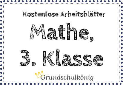 Kostenlose Arbeitsblätter, Übungen und Aufgaben für Mathe in der 3. Klasse - mit Lösungen #Grundschulkönig #Mathematik