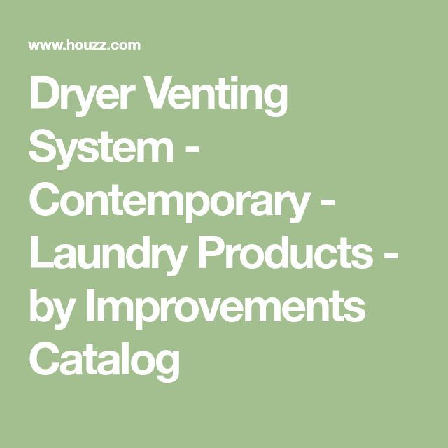Dryer Venting System - Contemporary - Laundry Products - by Improvements Catalog