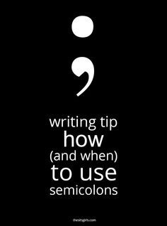 Writing Tip: How (And When) To Use Semicolons   Are you a little stuck on when is the right time to pull out the semicolon? Click through for a post with great examples to help you learn how to use semicolons.