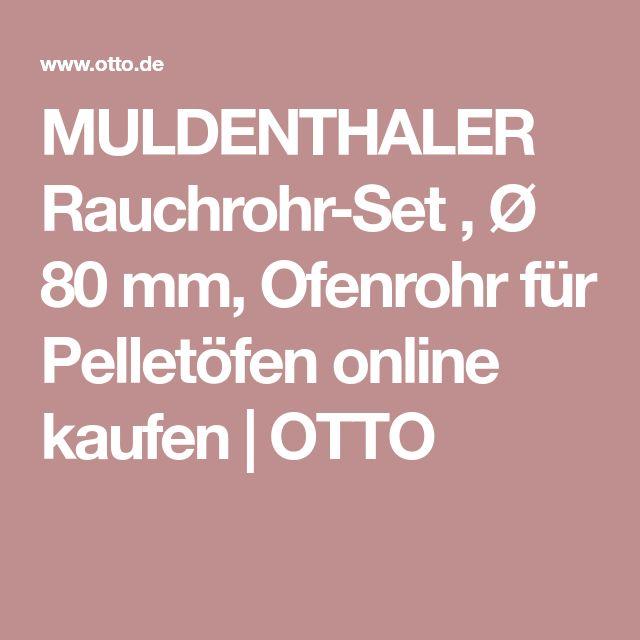 MULDENTHALER Rauchrohr-Set , Ø 80 mm, Ofenrohr für Pelletöfen online kaufen   OTTO