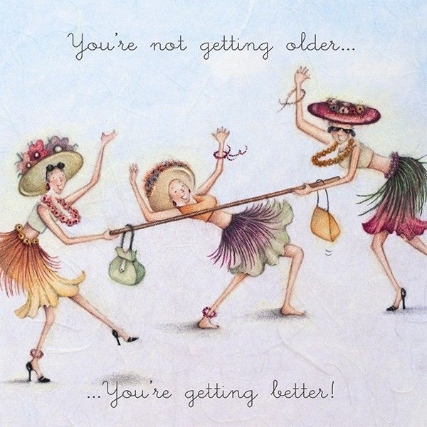 Cards » You're not getting older » You're not getting older  , Ladies Who Love Life ... Berni Parker funny cute art - Berni Parker Designs