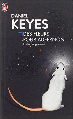 Des fleurs pour Algernon: avec une subtilité incroyable, Daniel Keyes fait pénétrer le lecteur dans le cerveau de Charlie Gordon et crée une empathie totale