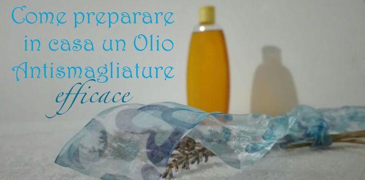 Come preparare in casa un Olio Antismagliature efficace