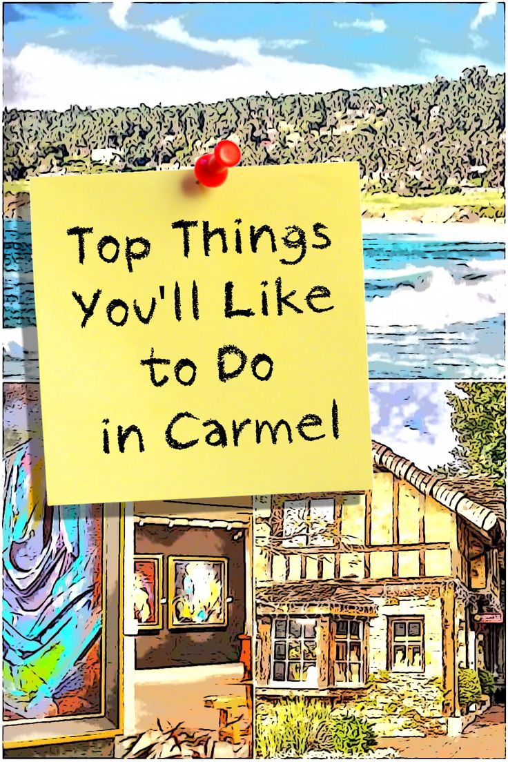 A few things you really must do when you visit Carmel by the Sea.