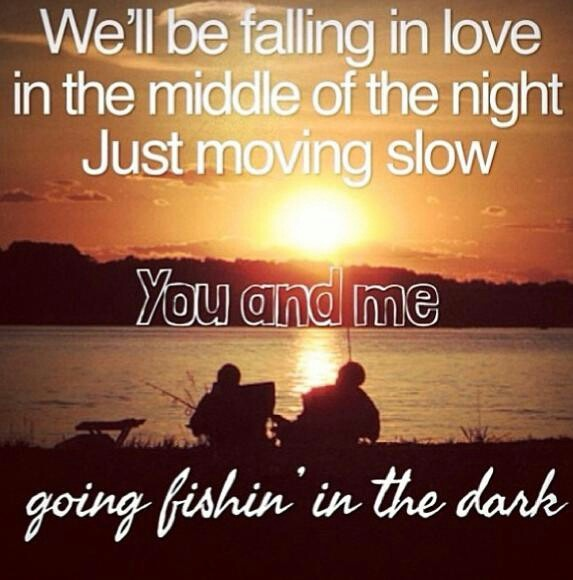 You and me going fishing in the dark country lyrics for Fishing in the dark lyrics