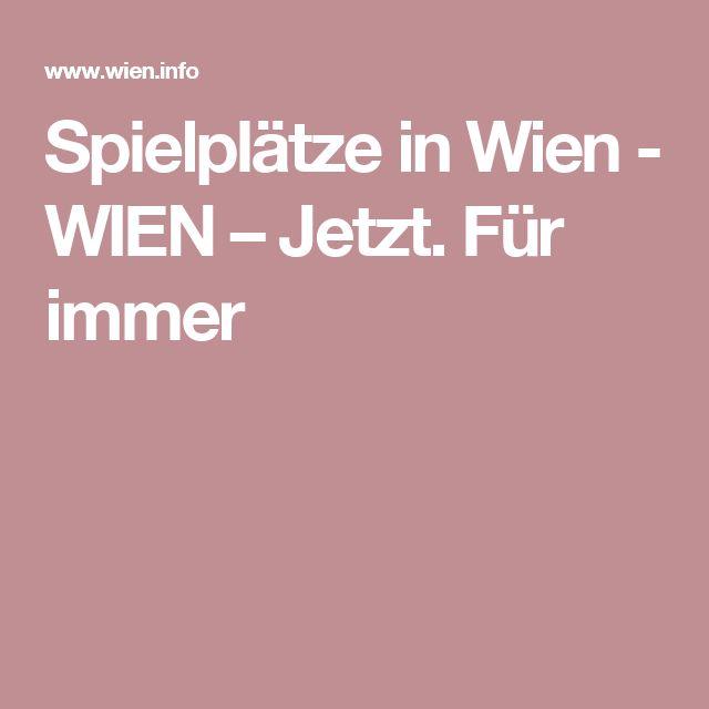 Spielplätze in Wien - WIEN – Jetzt. Für immer