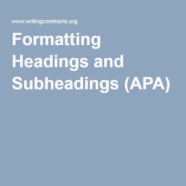 Formatting Headings and Subheadings (APA)