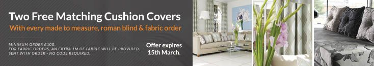 Here at UK Curtains and Interiors, we are giving away two free matching cushion covers with every made to measure, roman blind or fabric order* until 15th March 2014.