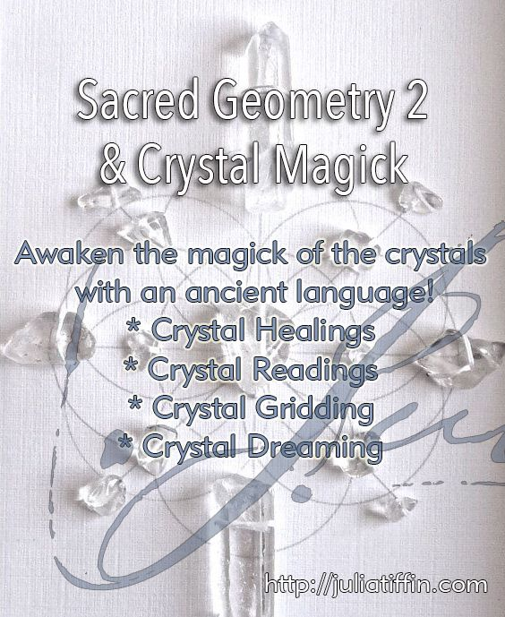 Sacred Geometry 2 & Crystal Magick awakens an ancient magick within the crystals before the dawn of humanity. Learn crystal healings, readings, gridding & dreaming. http://juliatiffin.com #returntothesacred