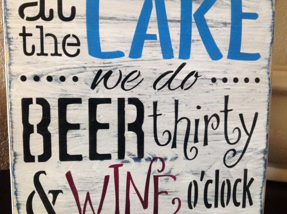 At the Lake We do Beer thirty & Wine o'clock, primitive wood lake sign, river, swim, five o'clock, patio decor