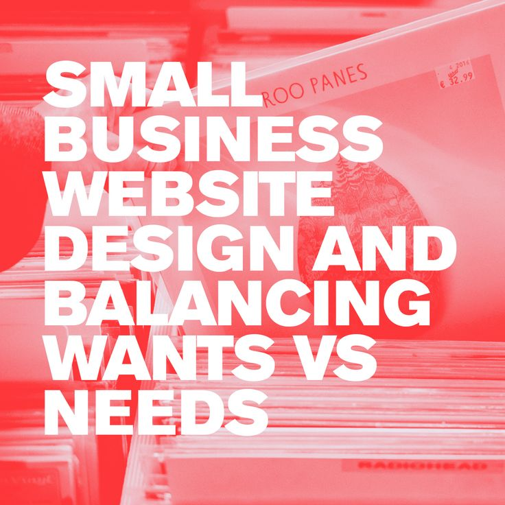 Small-business-website-design-and-balancing-wants-vs-needs