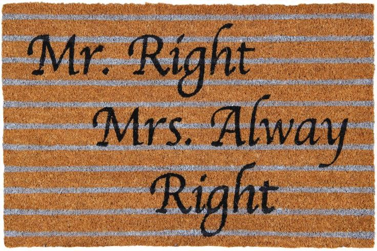 Mr. Right Mrs. Alway Right!!!  Shop at www.onlymat.com
