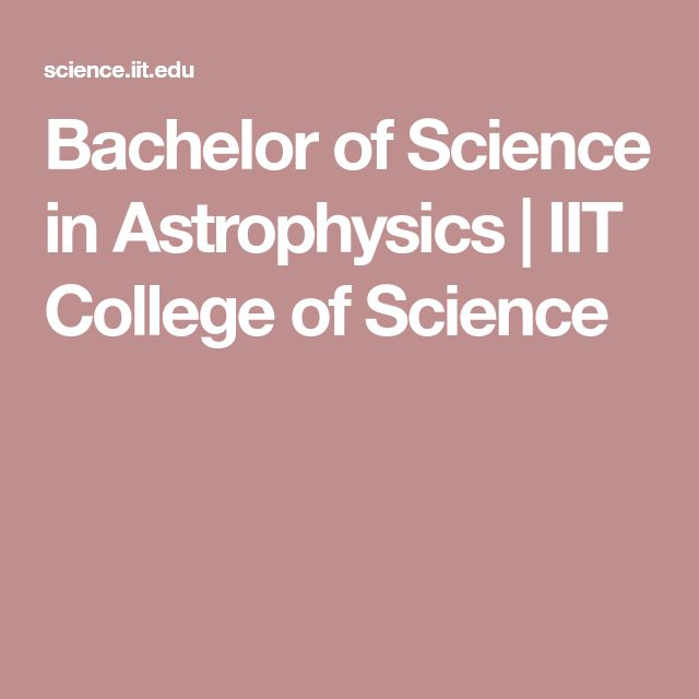 Bachelor of Science in Astrophysics | IIT College of Science