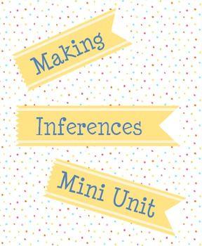 Making Inferences Mini Unit - 4th 5th 6th 7th grade - Common Core Aligned - Differentiated!!!