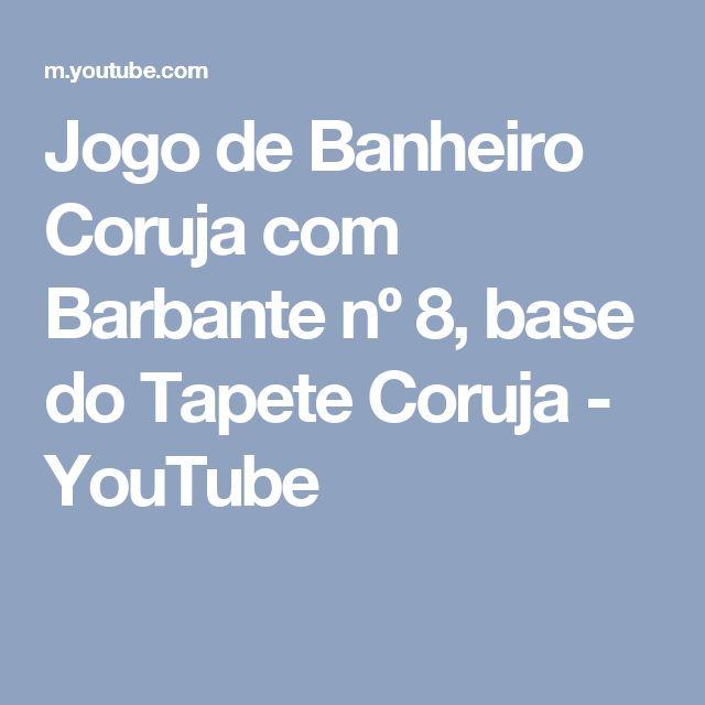 Jogo de Banheiro Coruja com Barbante nº 8, base do Tapete Coruja - YouTube