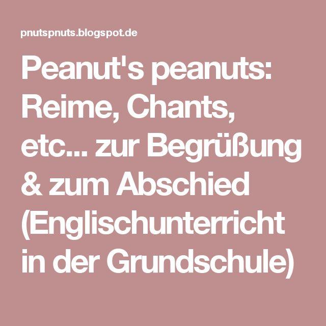 Peanut's peanuts: Reime, Chants, etc... zur Begrüßung & zum Abschied (Englischunterricht in der Grundschule)