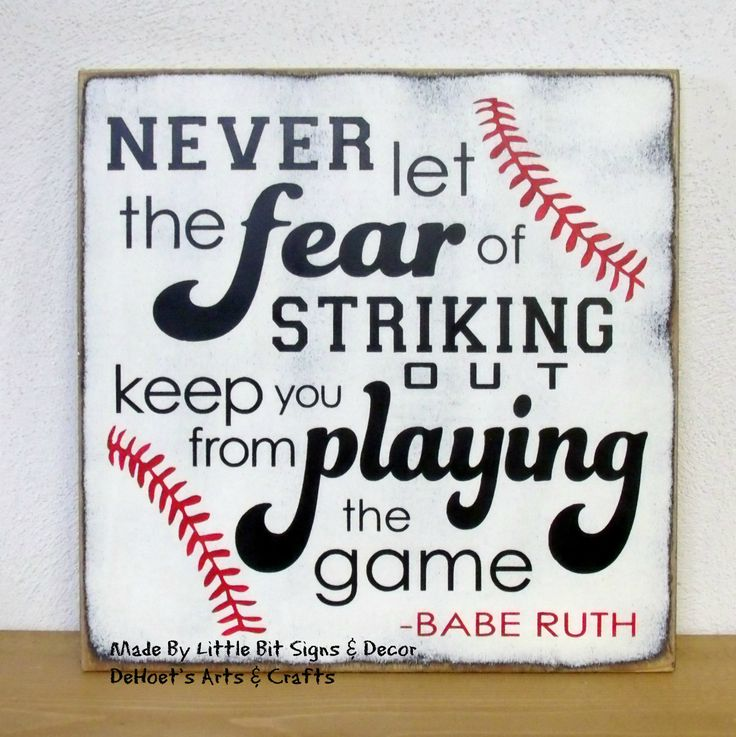 Never Let The Fear Of Striking Out Keep You From Playing The Game - Wood Sign SKU-835