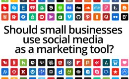 Should small businesses use social media as a marketing tool?