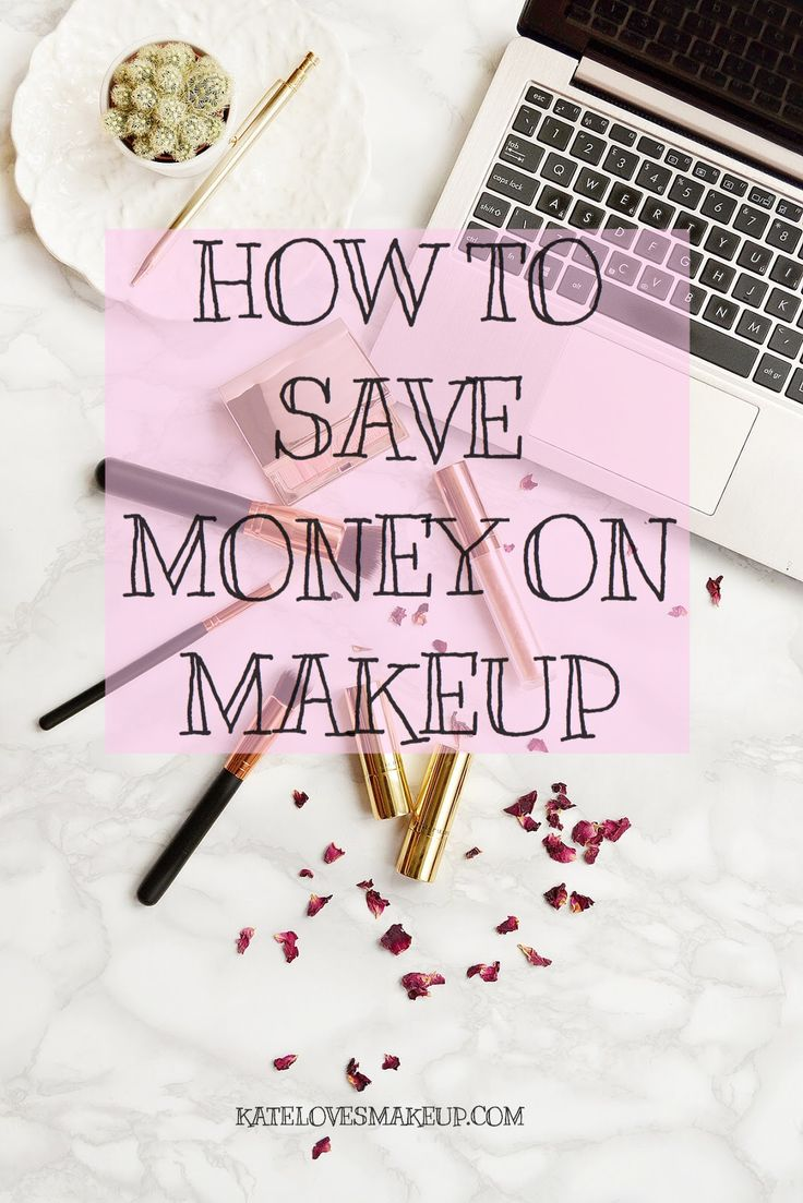 How to Save Money on Makeup | Kate Loves Makeup