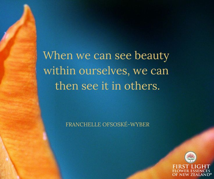 When we can see beauty within ourselves, we can then see it in others.