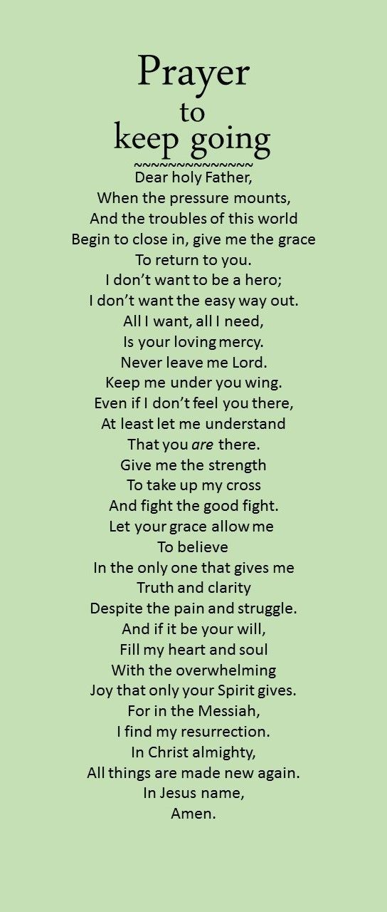 A prayer to keep going and fight the good fight.