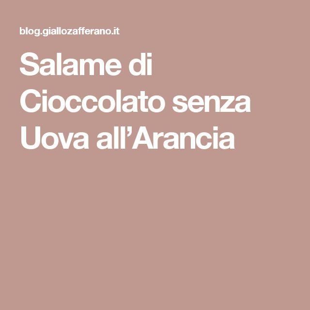 Salame di Cioccolato senza Uova all'Arancia
