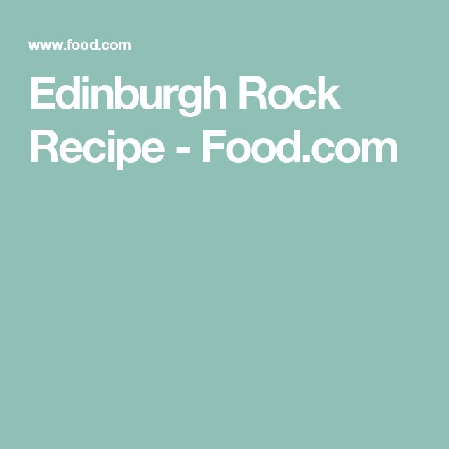 Edinburgh Rock Recipe - Food.com